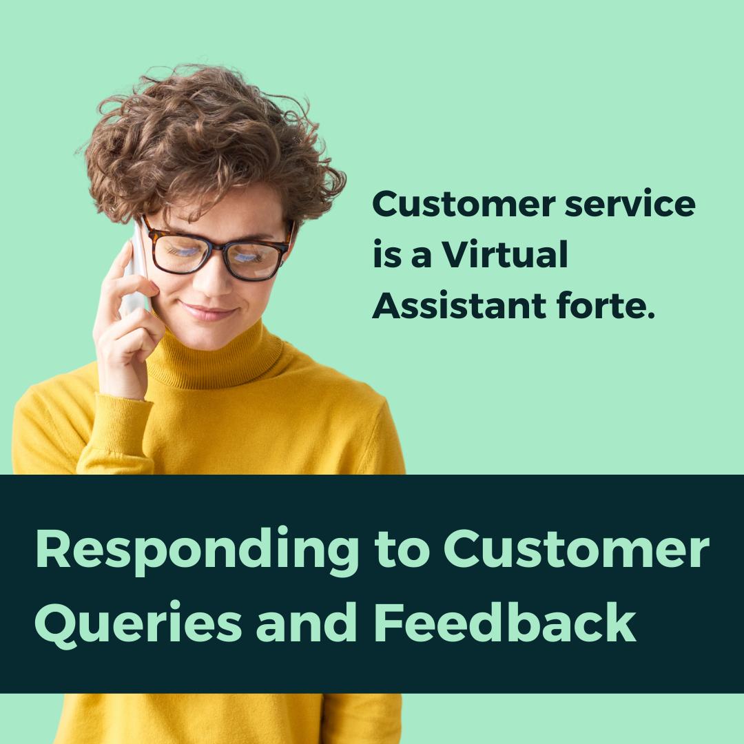 Let Virtual Assistants provide more comprehensive customer service.