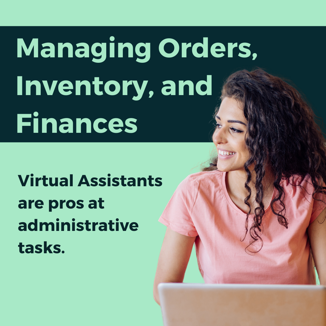 Virtual Assistants can stay on top of a growing online business' logistics.